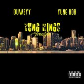 Yung Kings Freestyle (feat. Duweyy) by Yung Rob
