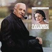 Gaby Casadesus Plays Robert Casadesus (Remastered) by Gaby Casadesus