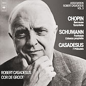 Schumann: Fantasia - Chopin: Berceuse - Casadesus: 7 Préludes for Piano by Various Artists