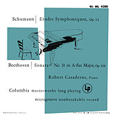 Schumann: Symphonic Etudes for Piano - Beethoven: Piano Sonata No. 31 (Remastered) by Robert Casadesus