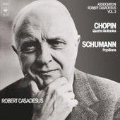 Chopin: Ballades 1-4 - Schumann: Papillons by Robert Casadesus
