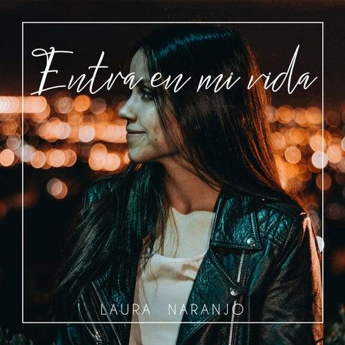 Entra en mi vida by Laura Naranjo