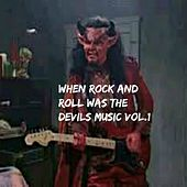 When Rock and Roll Was the Devil's Music, Vol. 1 by Various Artists