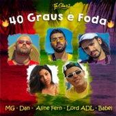 40 Graus É Foda (Acústico) by Ta Classi