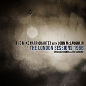 The London Sessions 1966 (feat. John McLaughlin) de The Mike Carr Quartet