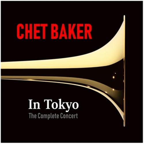 Chet Baker in Tokyo (The Complete Concert) [Live] by Chet Baker