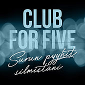 Surun Pyyhit Silmistäni by Club For Five