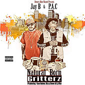 Denvers Most Wanted Presents Jay B and P.A.C: Natural Born Gritterz by Jay B