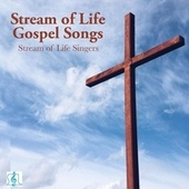 Stream of Life Gospel Songs by Stream of Life Singers