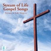 Stream of Life Gospel Songs von Stream of Life Singers