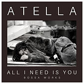 All I Need Is You de Atella