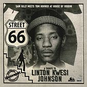 Street 66 a Tribute to Linton Kwesi Johnson by Sam Gilly meets Tom Hornek