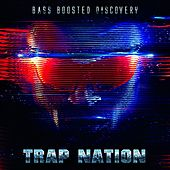 Bass Boosted Discovery de Trapnation
