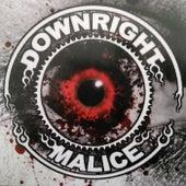 Downright Malice de Downright Malice