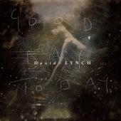 Good Day Today / I Know von David Lynch