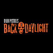 Back to Daylight by Dub Pistols