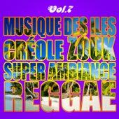 Musiques Des Îles: Créole, Ambiance, Zouk, Reggae, Vol. 7 de Various Artists