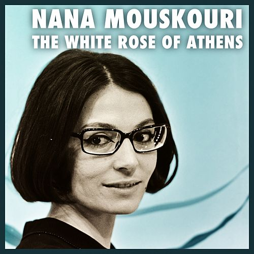 The White Rose Of Athens von Nana Mouskouri