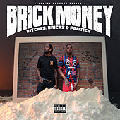 Brick Money: Bitches, Bricks & Politics by Yosama