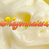 Mayonnaise 4 by Mayonnaise