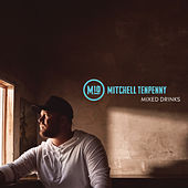 Mixed Drinks by Mitchell Tenpenny