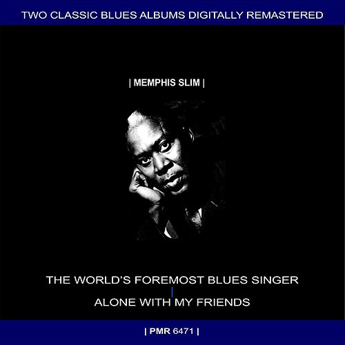 Two Originals: The World's Foremost Blues Singer & Alone With My Friends de Memphis Slim