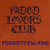 Forgottenland de Faded Lover's Club