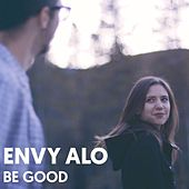 Be Good by Envy Alo