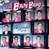 Por ustedes von Los Bam Band Orquesta