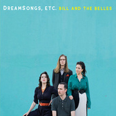DreamSongs, Etc. by Bill and the Belles