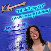 I'd Still Say Yes (Anniversary Edition) by Klymaxx