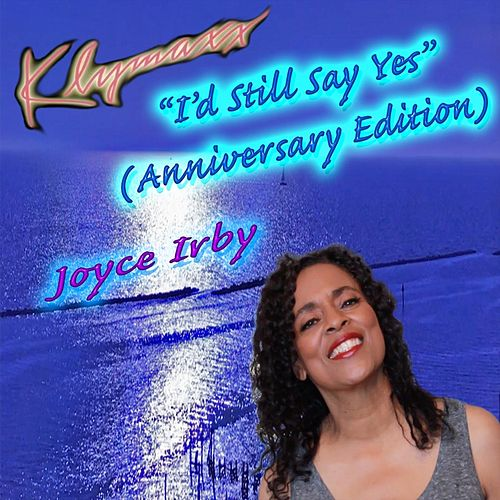 I'd Still Say Yes (Anniversary Edition) by Klymaxx