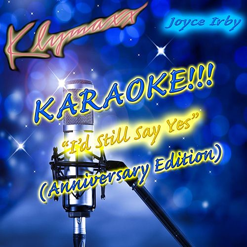 I'd Still Say Yes (Anniversary Edition) [Karaoke Version] by Klymaxx