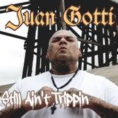 Still Ain't Trippin de Juan Gotti