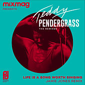 Life Is A Song Worth Singing (Jamie Jones Remix) di Teddy Pendergrass