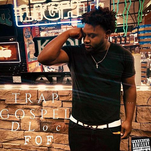 Trap Gospel by D-Loc