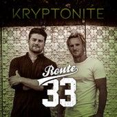 Kryptonite by Route 33