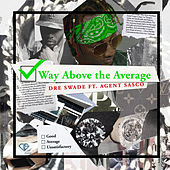 Way Above the Average by Dre Swade