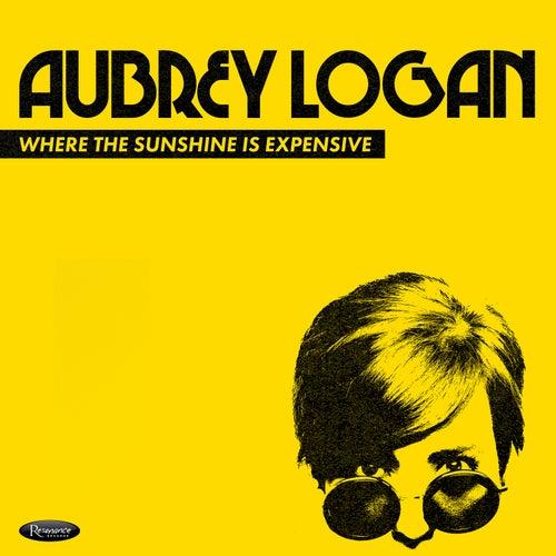 Where the Sunshine Is Expensive de Aubrey Logan