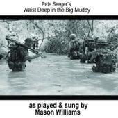 Waist Deep in the Big Muddy (Live) by Mason Williams