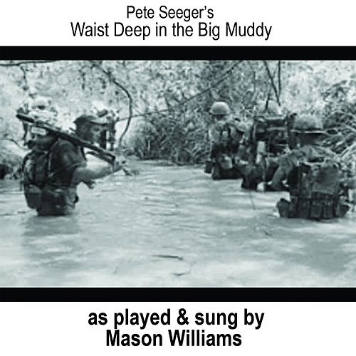 Waist Deep in the Big Muddy (Live) by Mason Williams
