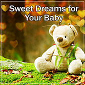 Sweet Dreams for Your Baby – Calm Sounds for Baby, Quiet Night, Soft Music for Night, Relax Your Child by Deep Sleep Music Academy