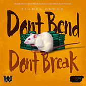 Don't Bend Don't Break by Flames Oh God
