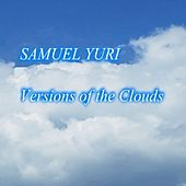 Versions of the Clouds de Samuel Yuri