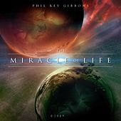 The Miracle of Life de Phil Rey