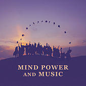 Mind Power and Music – Songs for Study, Train Your Brain, Clear Mind, Good Concentration by Classical Study Music (1)