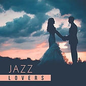 Jazz Lovers – The Greatest Sensual Jazz, Music for Lovers, Sexy Vibes of Jazz, Romantic Jazz Music de Gold Lounge