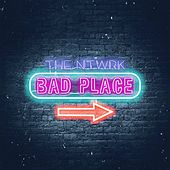 Bad Place by The Ntwrk