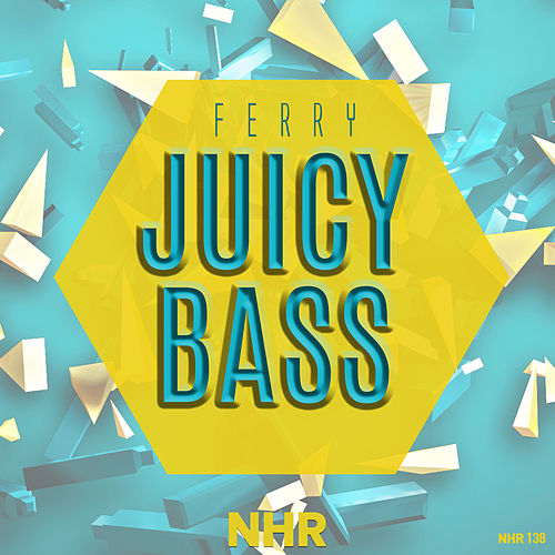 Juicy Bass by Ferry