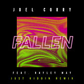 Fallen (feat. Hayley May) [Just Kiddin Remix] by Joel Corry